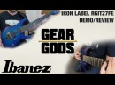 Ibanez Iron Label RGIT27FE Demo/Review | GEAR GODS