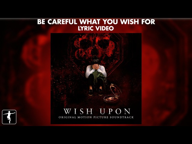 Wayfarers Be Careful What You Wish For Lyric Video Wish Upon Soundtrack Official Video