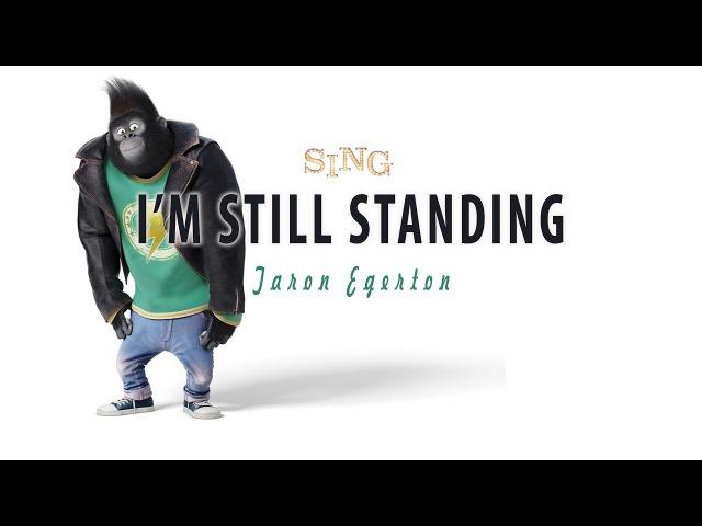 [Lyrics] Taron Egerton - I'm Still Standing (SING Movie Soundtrack)