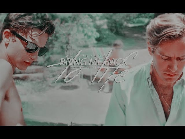 Call me by your name / Oliver Elio / Bring Me Back To Life