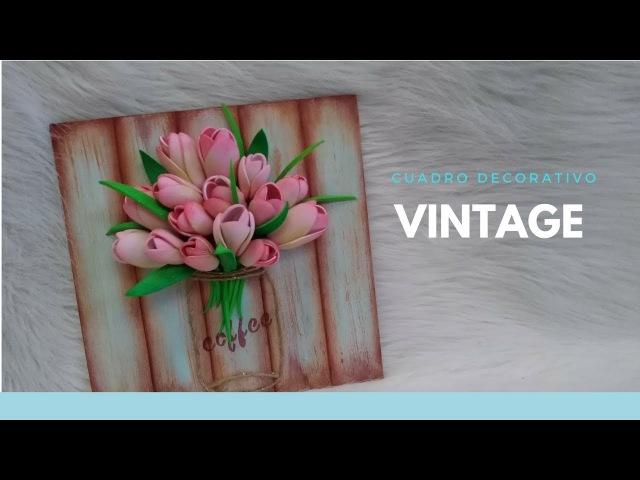 Gemas Foamy_Diy Cuadro decorativo Vintage Tulipanes
