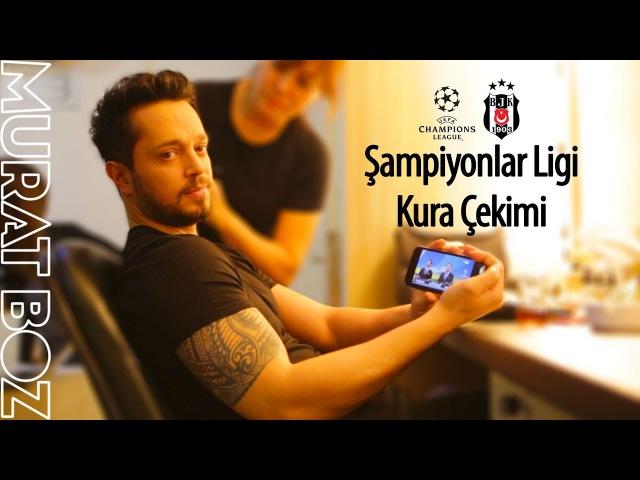 BJK Şampiyonlar Ligi Kura Çekimi - Murat Boz