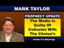 Mark Taylor Prophecy 02/17/18 | THE MEDIA IS GUILTY OF COLLUSION WITH THE CLINTON'S | Mark Taylor