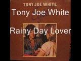 Tony Joe White - Rainy Day Lover