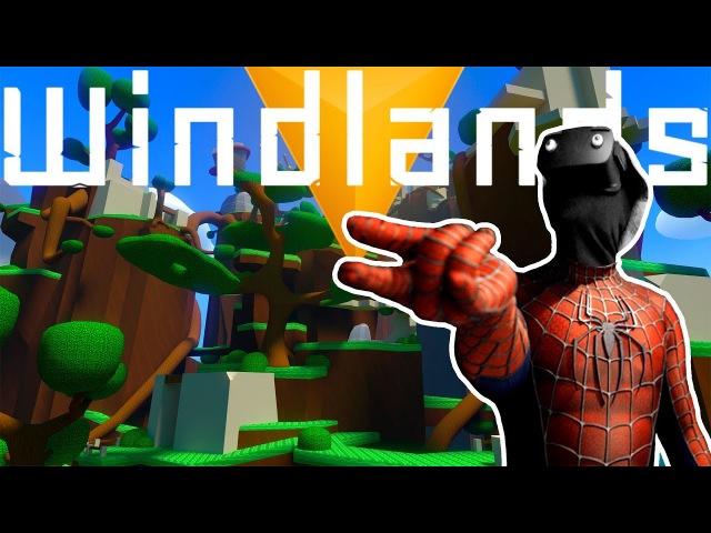 Windlands - Spider-Man-дереволаз возвращается домой | VR обзор