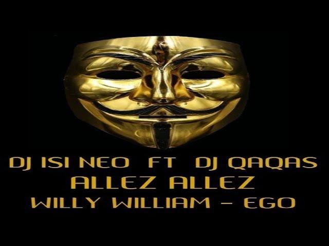 Dj isi Neo ft Dj Qaqas - Allez Allez (Wily.W EGO)