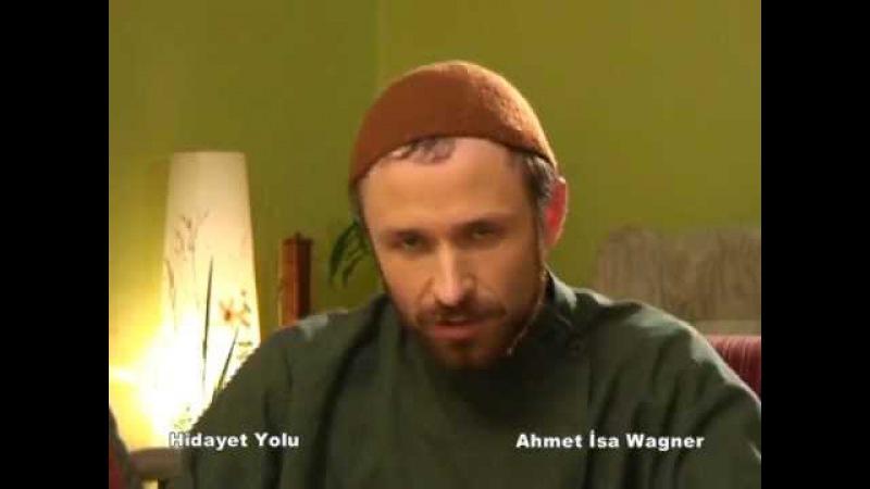 NASIL MUSLUMAN OLDU - HIDAYET YOLU - AHMET ISA WAGNER