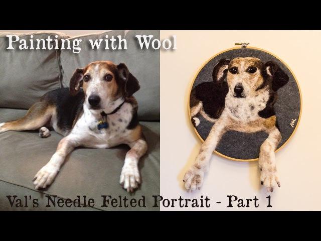 Val's Portrait (needle felting) - Part 1