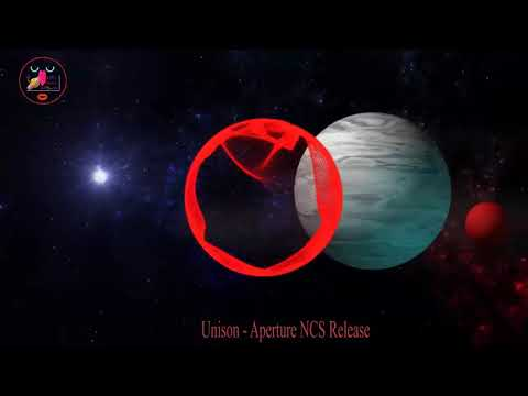 Unison Aperture NCS Release âm nhạc