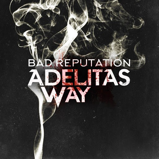 Adelitas Way альбом Bad Reputation
