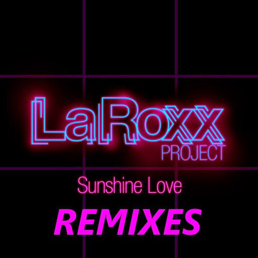 LaRoxx Project альбом Sunshine Love Remixes