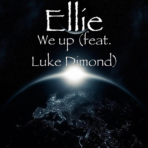 Ellie альбом We Up (feat. Luke Dimond)