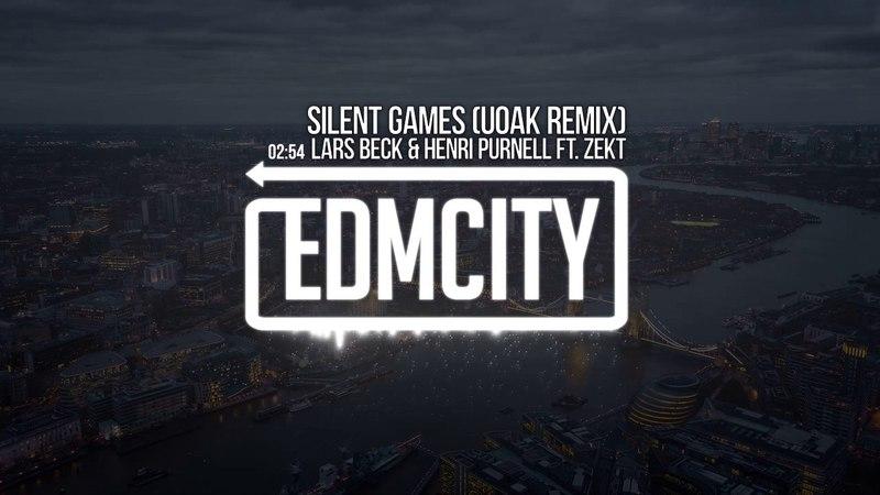 Lars Beck Henri Purnell ft. Zekt - Silent Games (UOAK Remix)