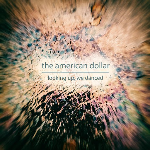 The American Dollar альбом Looking Up, We Danced