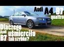 Audi A4 B7 2 0 TFSI quattro czyli czemu Audi uśmierciło B7 tak szybko