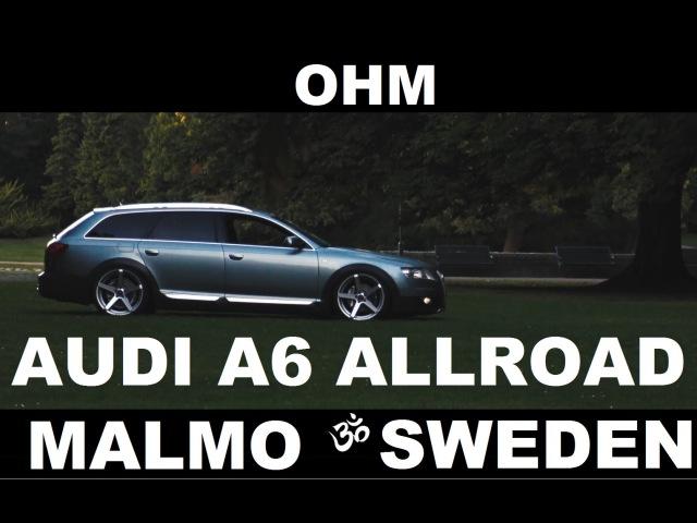 OHM / PRESENTS / AUDI A6 ALLROAD / STANCE / MALMO