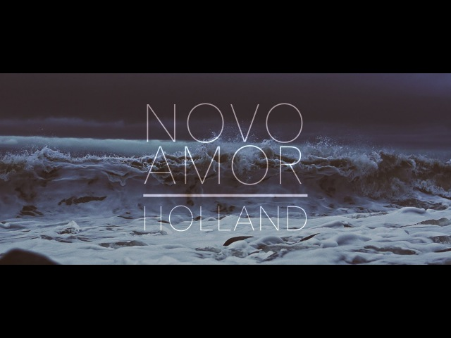 Novo Amor - Holland (official video)