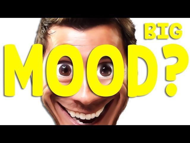 Big MOOD?