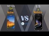 Samsung Galaxy S7 active VS LG X venture - at&t