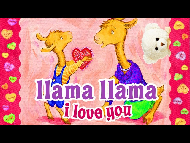 Llama Llama I Love You by Anna Dewdney | Valentine's Day Book Read Aloud | Storytime With Ms. Becky
