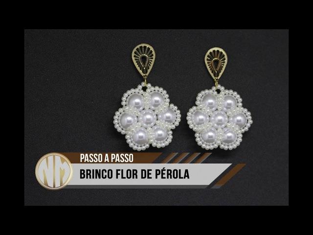 NM Bijoux - Brinco Flor de Pérolas - passo a passo