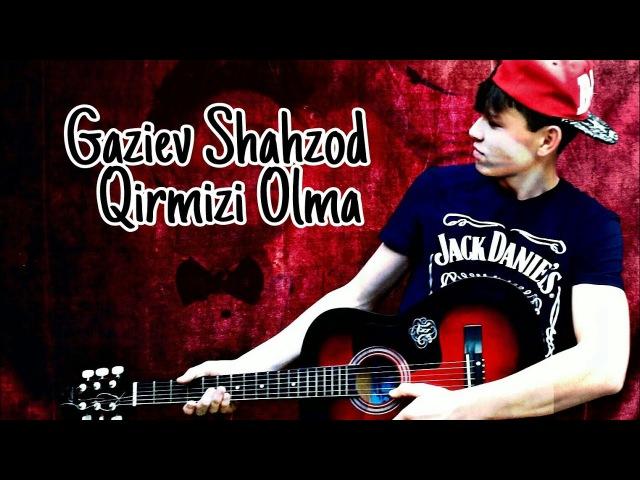 Gaziev Shahzod- Qirmizi Olma [ Ulugbek Rahmatullaev]