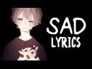「Nightcore」→ SAD! (XXXTENTACION/COVER) - Lyrics
