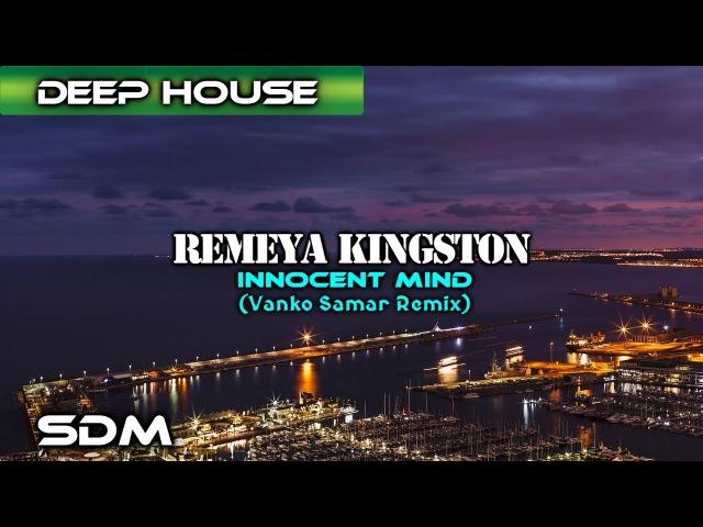 Remeya Kingston - Innocent Mind (Vanko Samar Remix)