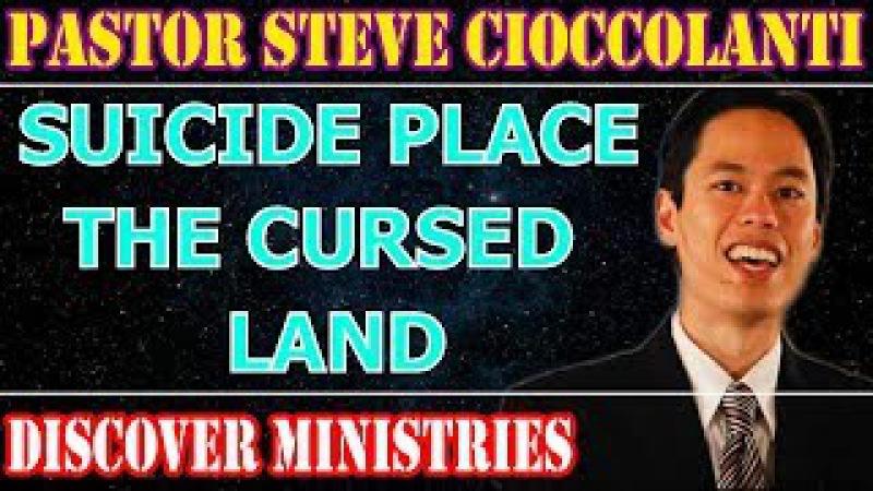 Steve Cioccolanti November 25 2017 ★ SUICIDE PLACE THE CURSED LAND