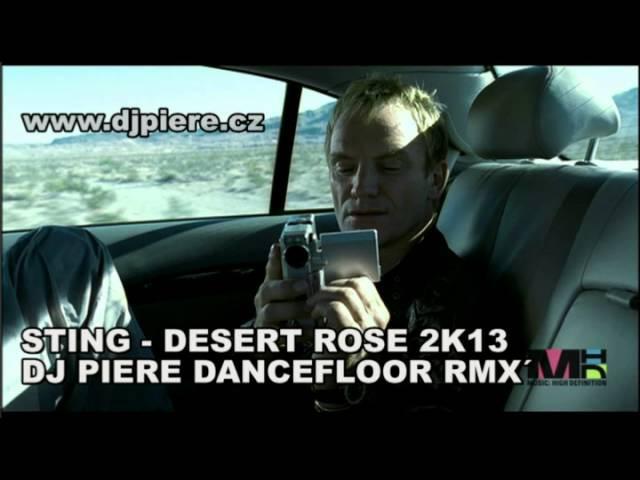 Sting - Desert Rose 2k13 (Dj Piere dancefloor cover extended remix)