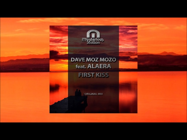 Dave Moz Mozo feat. Alaera - First Kiss [Mysterious Station]