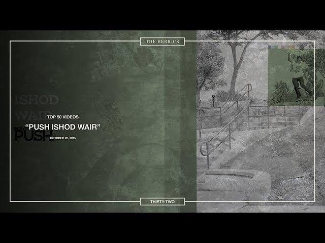 Berrics Top 50: 32 | Ishod Wair - The PUSH Part