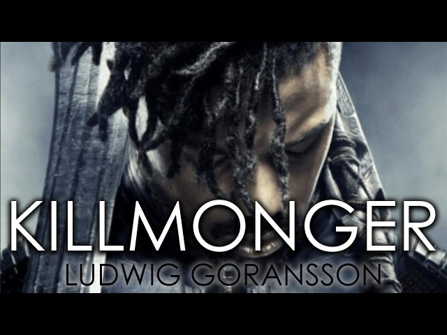 KILLMONGER THEME COMPLETE - LUDWIG GORANSSON | Black Panther Soundtrack
