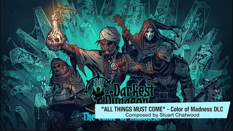 Darkest Dungeon OST - Color of Madness All Things Must Come (2018) HQ Official