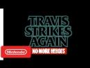 Travis Strikes Again: PAX West Trailer - Nintendo Switch