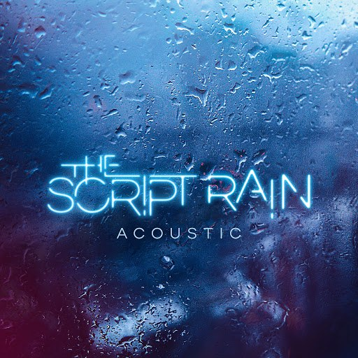 Альбом The Script Rain (Acoustic Version)