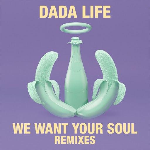 Dada Life альбом We Want Your Soul (Remixes)