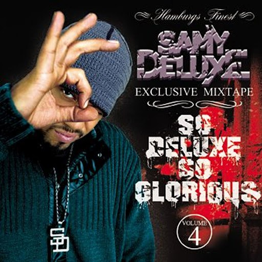 Samy Deluxe альбом So Deluxe So Glorious