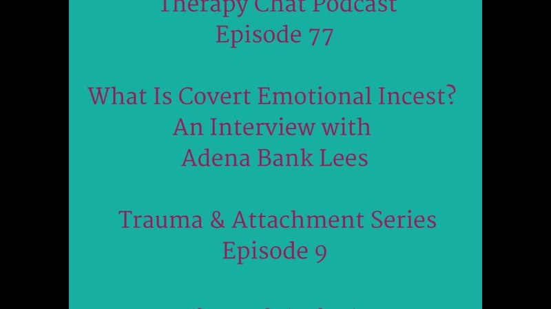 77: What Is Covert Emotional Incest?