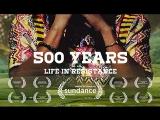 500 лет: Жизнь в сопротивлении / 500 წელი: წინააღდეგობაში ცხოვრება (2017)