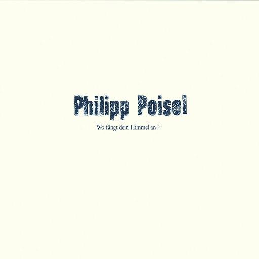 Philipp Poisel альбом Wo fängt dein Himmel an?