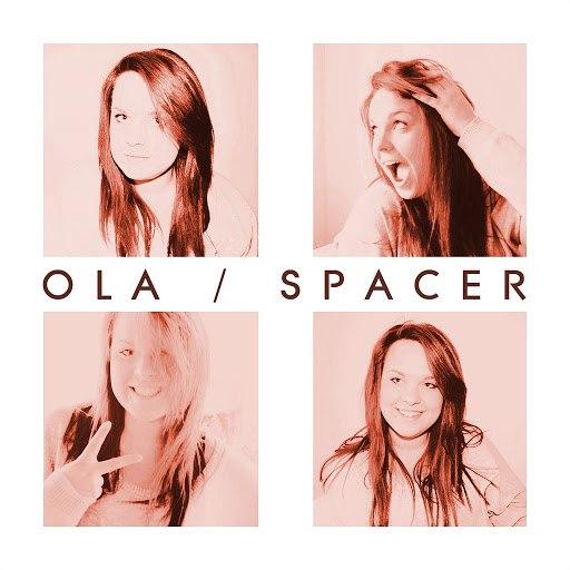 Ola альбом Spacer (Radio Edit)