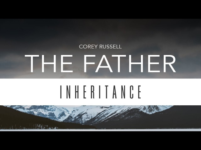 Corey Russell - The Father (Forerunner Music)