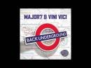 Vini Vici Major7 - Back Underground