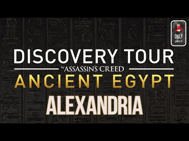 Asassin's Creed: Origins. Discovery Tour - Alexandria Gameplay.
