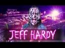► Jeff Hardy || Similar Creatures || Custom Titantron V4 2017 ᴴᴰ ◄