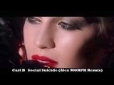 Carl B Social Suicide Alex MORPH Remix