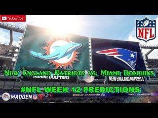 New England Patriots vs. Miami Dolphins   #NFL WEEK 12   Predictions Madden 18