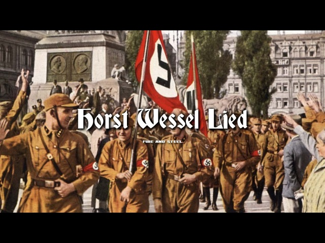 Horst Wessel Lied - Sturmabteilung Anthem