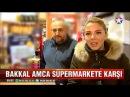 Alışverişi yerel esnaftan yap Bakkal amca süpermarkete karşı